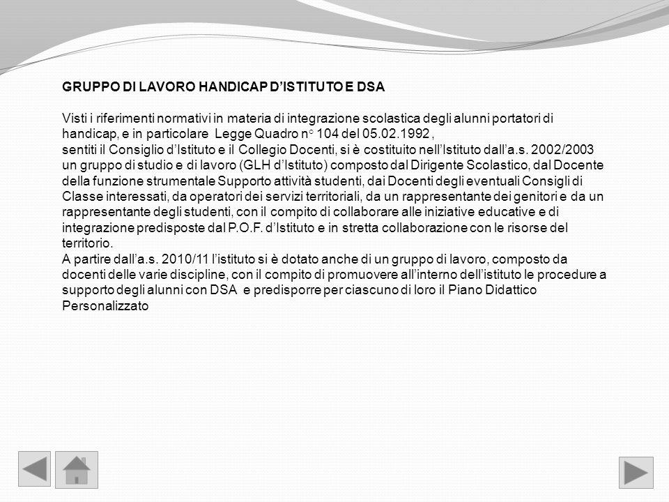 GRUPPO DI LAVORO HANDICAP DISTITUTO E DSA Visti i riferimenti normativi in materia di integrazione scolastica degli alunni portatori di handicap, e in