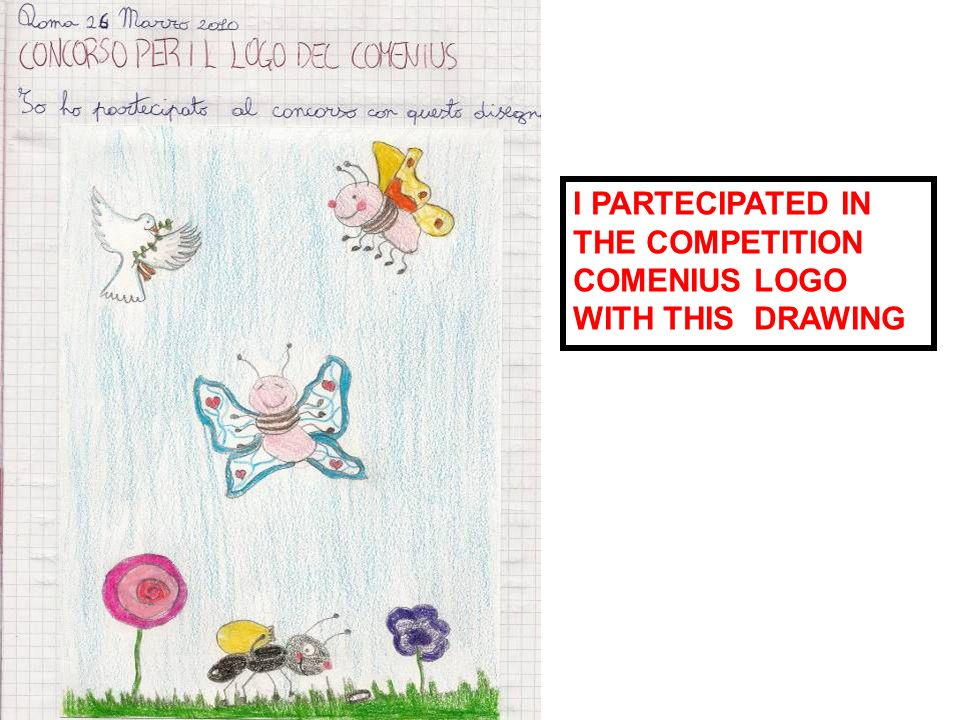 I PARTECIPATED IN THE COMPETITION COMENIUS LOGO WITH THIS DRAWING
