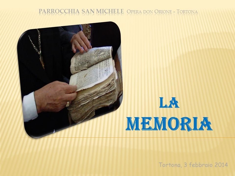 Tortona, 3 febbraio 2014 LA MEMORIA