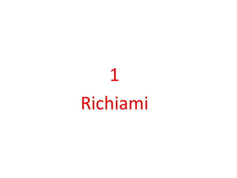 1 Richiami