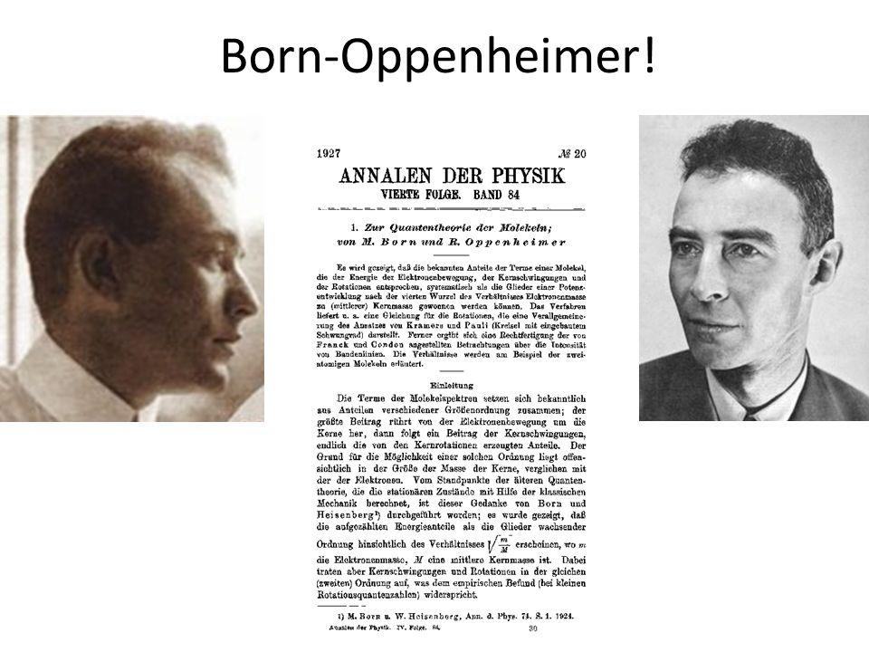 Born-Oppenheimer!