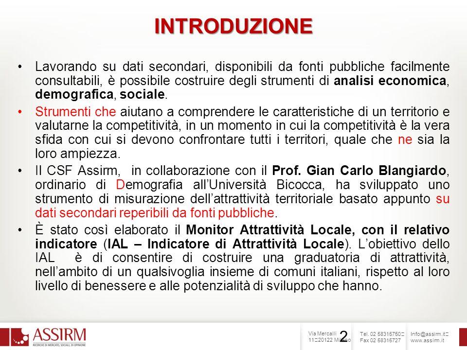 Via Mercalli 11 20122 Milano Tel. 02 58315750 Fax 02 58315727 Info@assirm.it www.assirm.it 2 INTRODUZIONE Lavorando su dati secondari, disponibili da