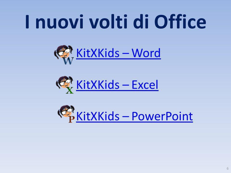 I nuovi volti di Office KitXKids – Word KitXKids – Excel KitXKids – PowerPoint 6