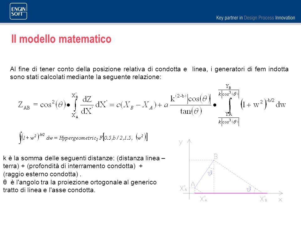 Il modello matematico Al fine di tener conto della posizione relativa di condotta e linea, i generatori di fem indotta sono stati calcolati mediante l