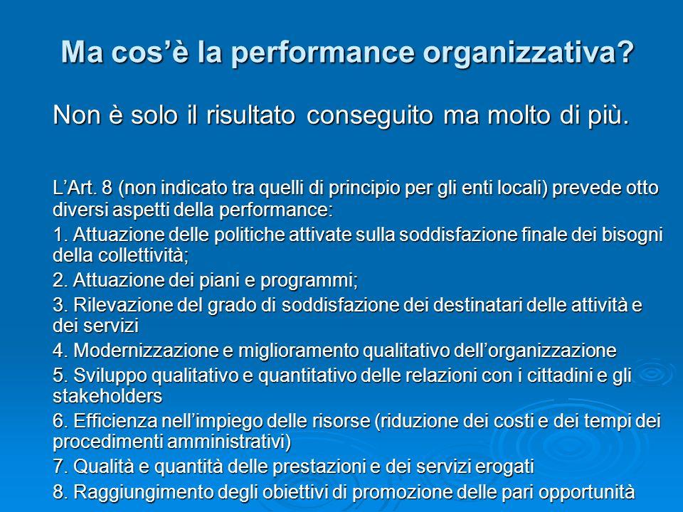 Ma cosè la performance organizzativa. Non è solo il risultato conseguito ma molto di più.