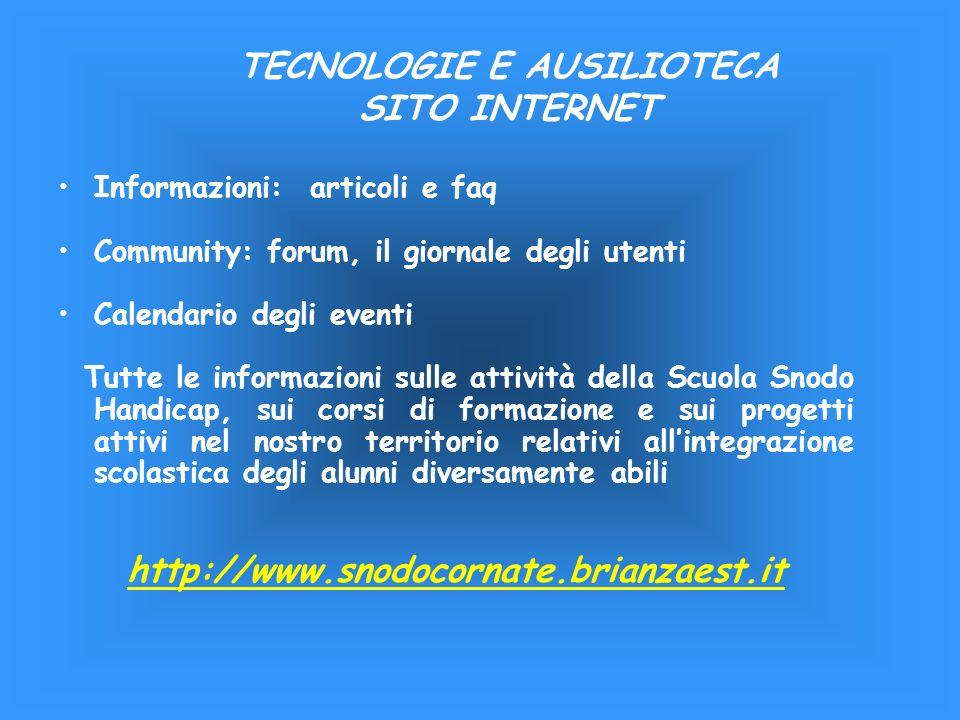 Informazioni: articoli e faq Community: forum, il giornale degli utenti Calendario degli eventi Tutte le informazioni sulle attività della Scuola Snod
