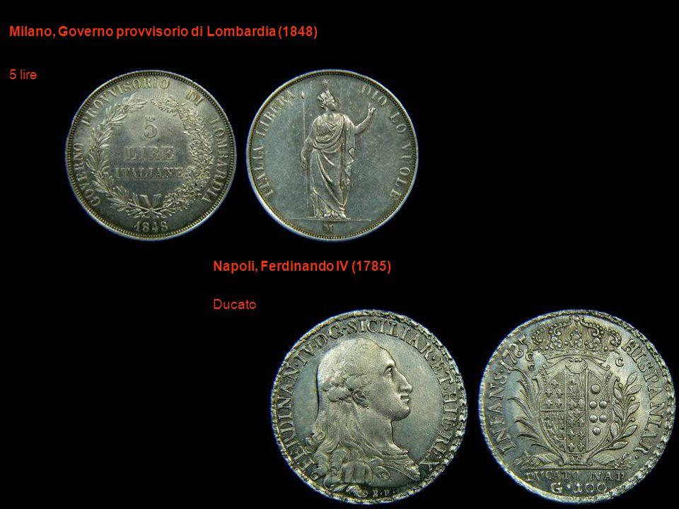 Milano, Governo provvisorio di Lombardia (1848) 5 lire Napoli, Ferdinando IV (1785) Ducato