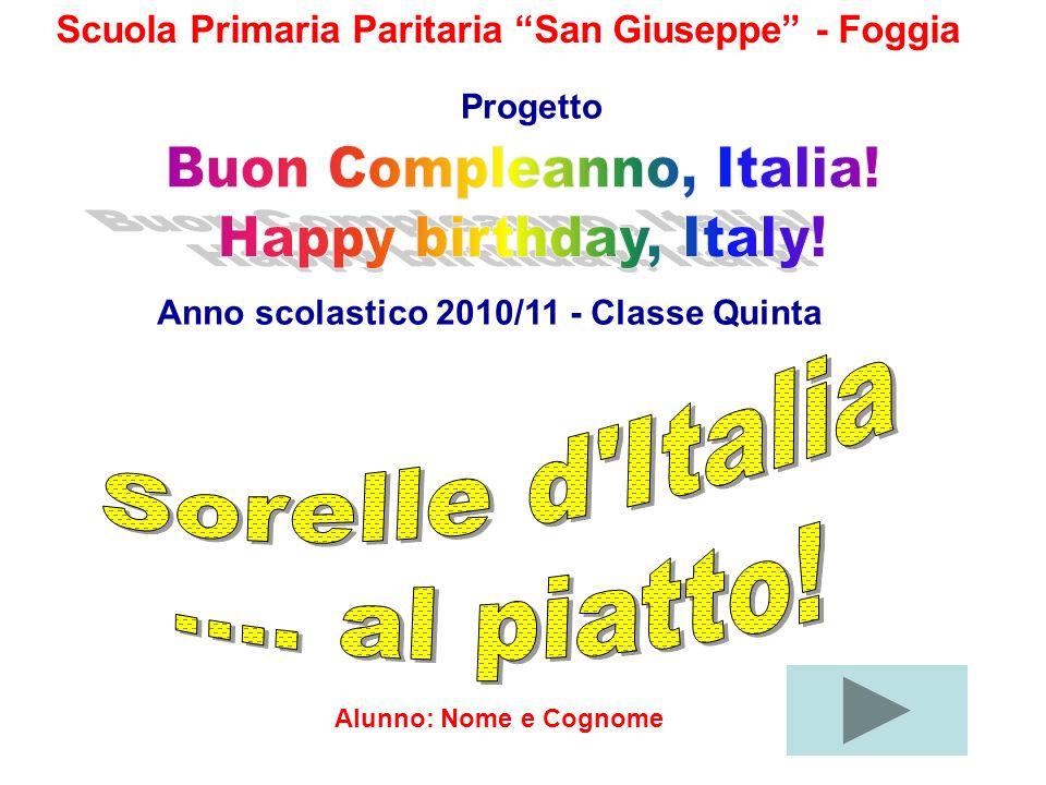 Scuola Primaria Paritaria San Giuseppe - Foggia Anno scolastico 2010/11 - Classe Quinta Progetto Alunno: Nome e Cognome