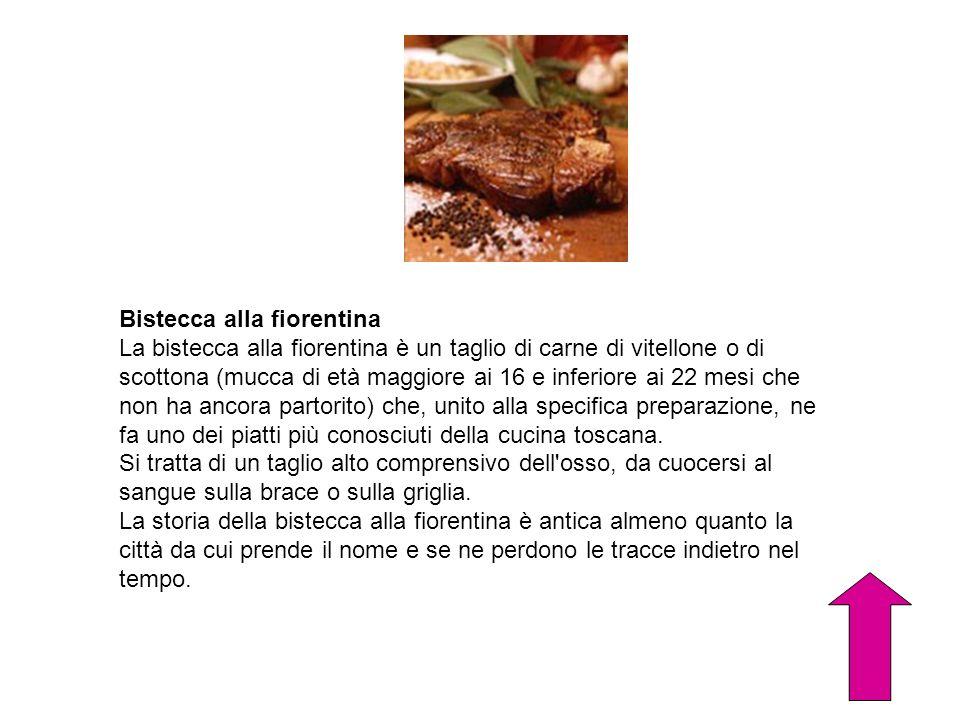 Bistecca alla fiorentina La bistecca alla fiorentina è un taglio di carne di vitellone o di scottona (mucca di età maggiore ai 16 e inferiore ai 22 me