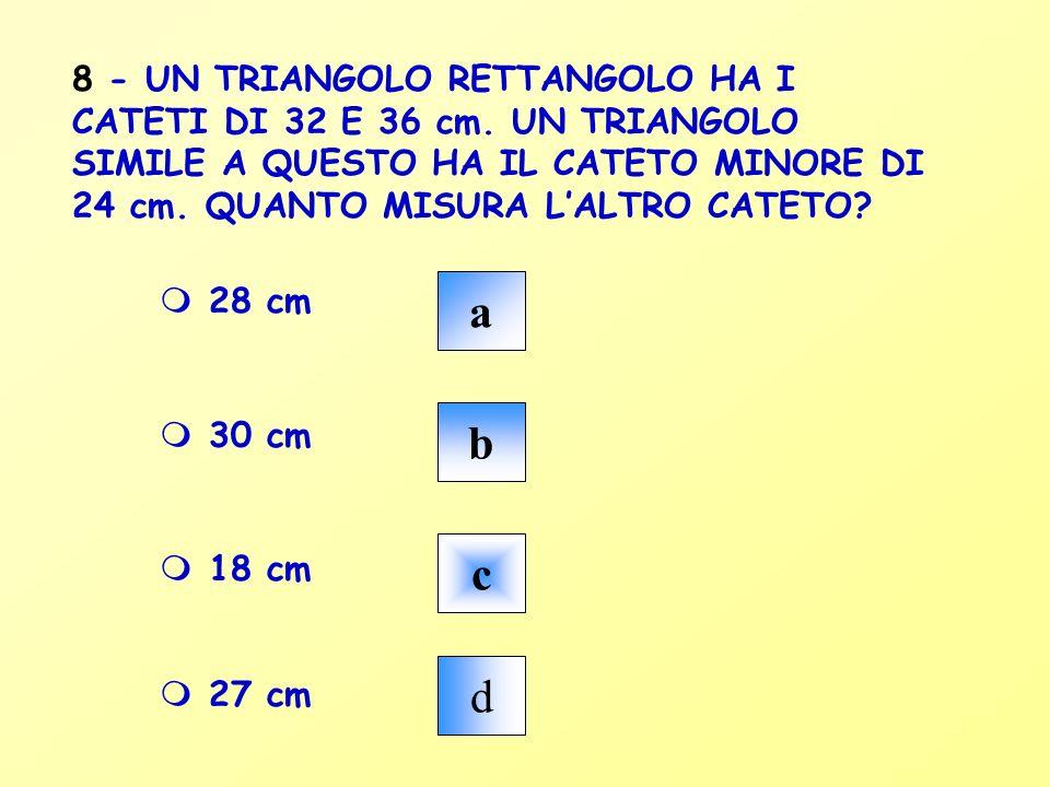 7a Ragioniamo cosi: Altezza 1° rettangolo h = 18 cm Altezza 2° rettangolo h = 15 cm Il rapporto tra le altezze deve essere uguale al rapporto tra le basi.