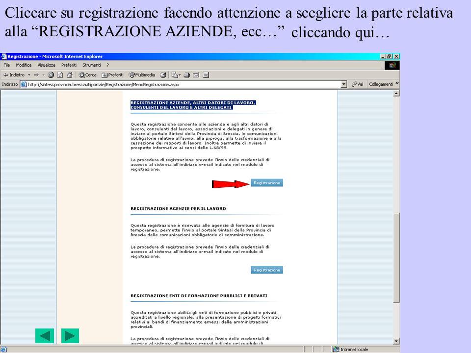 Cliccare su registrazione facendo attenzione a scegliere la parte relativa alla REGISTRAZIONE AZIENDE, ecc… cliccando qui…