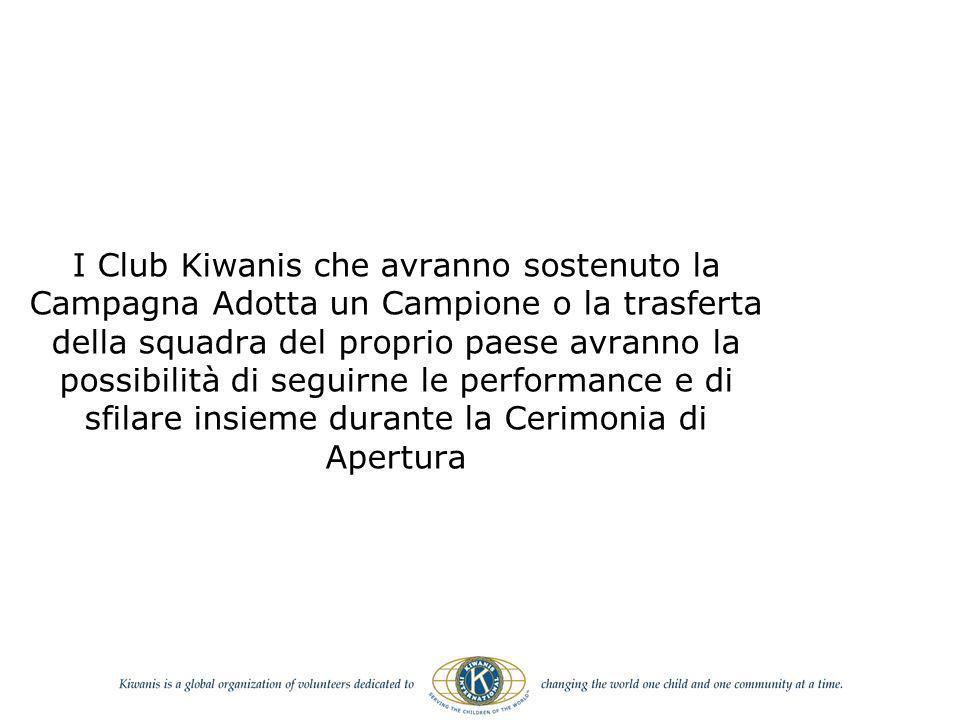 I Club Kiwanis che avranno sostenuto la Campagna Adotta un Campione o la trasferta della squadra del proprio paese avranno la possibilità di seguirne