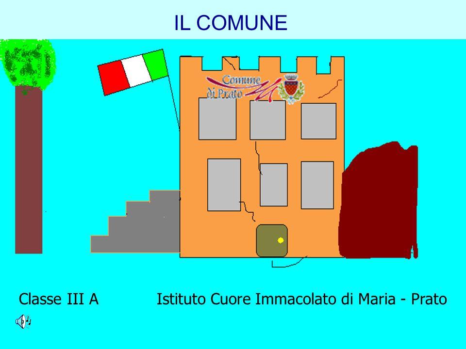 IL COMUNE Classe III A Istituto Cuore Immacolato di Maria - Prato
