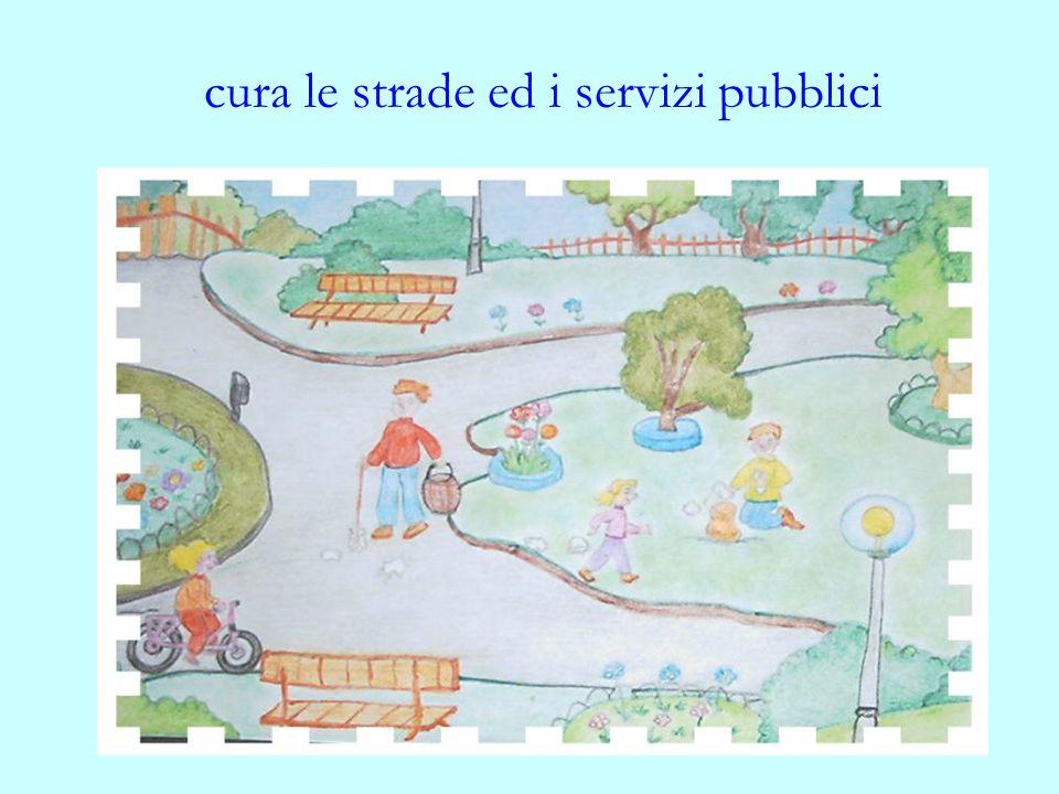 cura le strade ed i servizi pubblici