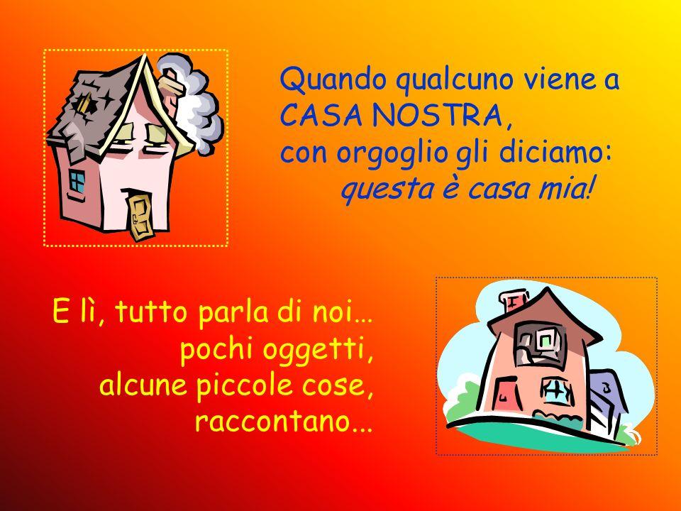 QUESTA È LA MIA CASA E quanto, con orgoglio ci dice Giovannino Bosco......invitandoci ad entrare in casa sua per scoprire qualcosa in più di lui!