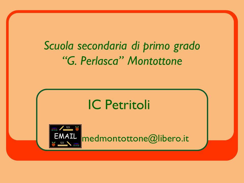 Scuola secondaria di primo grado G. Perlasca Montottone IC Petritoli medmontottone@libero.it