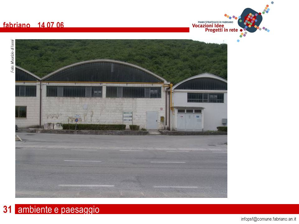 ambiente e paesaggio fabriano 14 07 06 infopsf@comune.fabriano.an.it Foto: Maurizio di Ianni 31