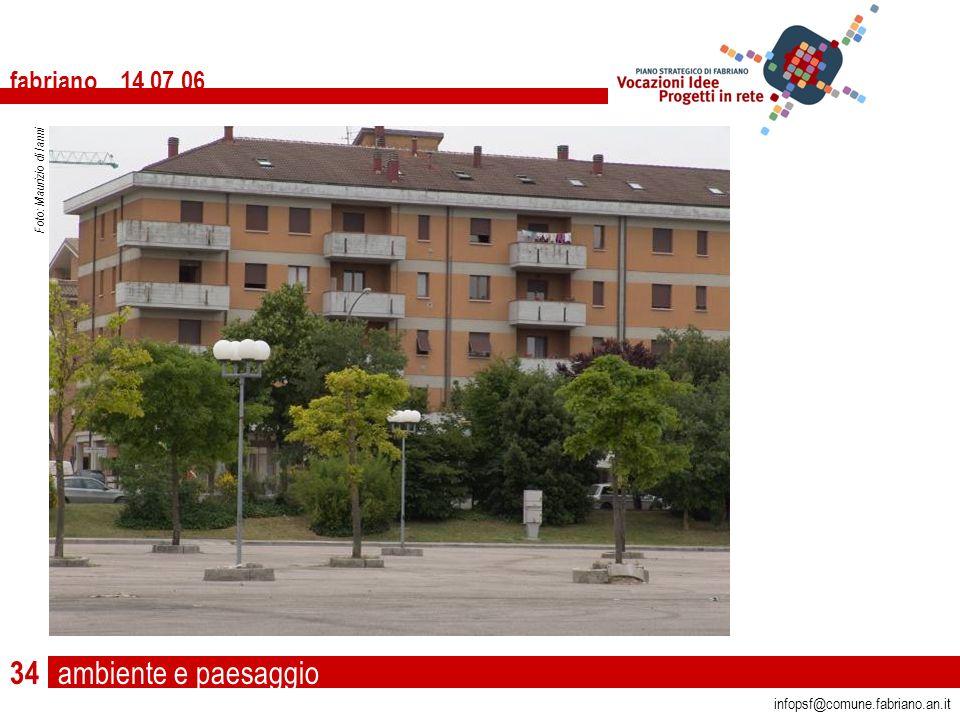 ambiente e paesaggio fabriano 14 07 06 infopsf@comune.fabriano.an.it Foto: Maurizio di Ianni 34