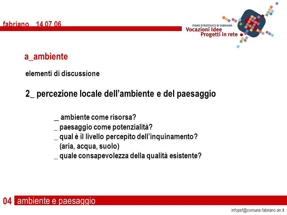ambiente e paesaggio fabriano 14 07 06 infopsf@comune.fabriano.an.it Foto: Maurizio di Ianni 36