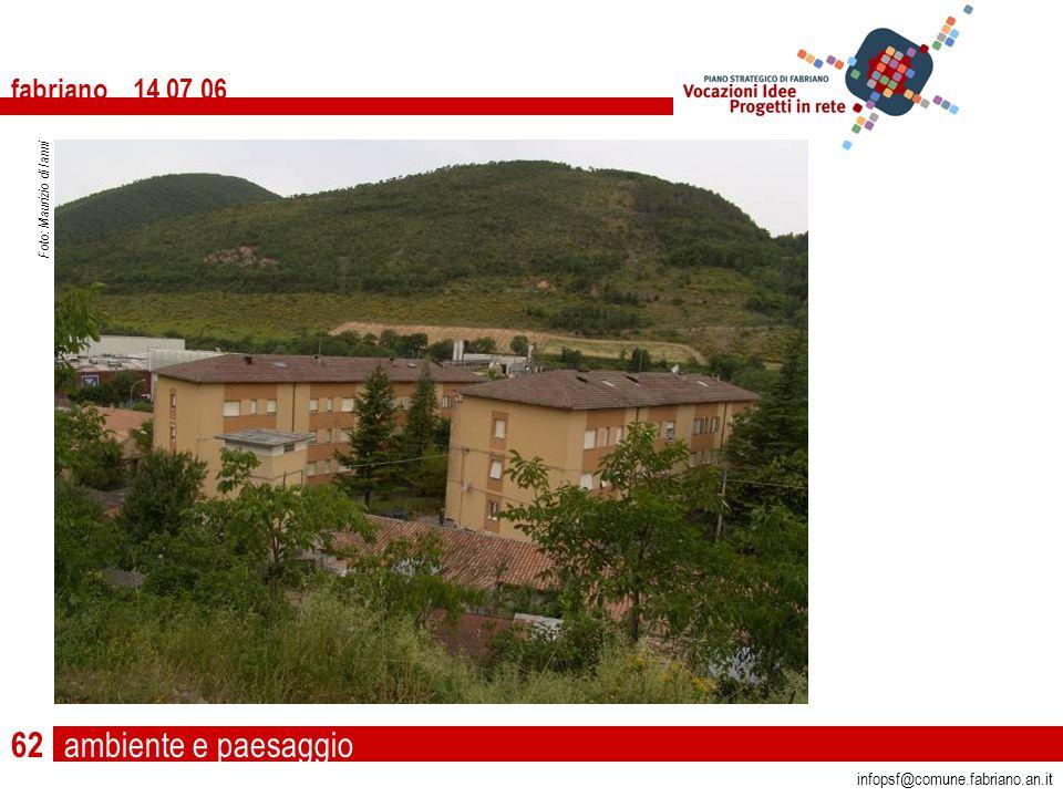 ambiente e paesaggio fabriano 14 07 06 infopsf@comune.fabriano.an.it Foto: Maurizio di Ianni 62