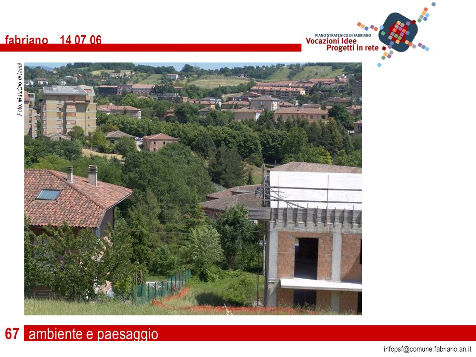 ambiente e paesaggio fabriano 14 07 06 infopsf@comune.fabriano.an.it Foto: Maurizio di Ianni 67