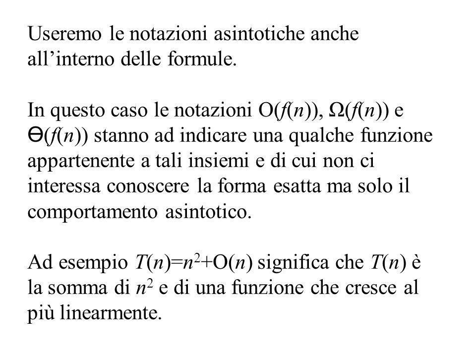 Useremo le notazioni asintotiche anche allinterno delle formule.