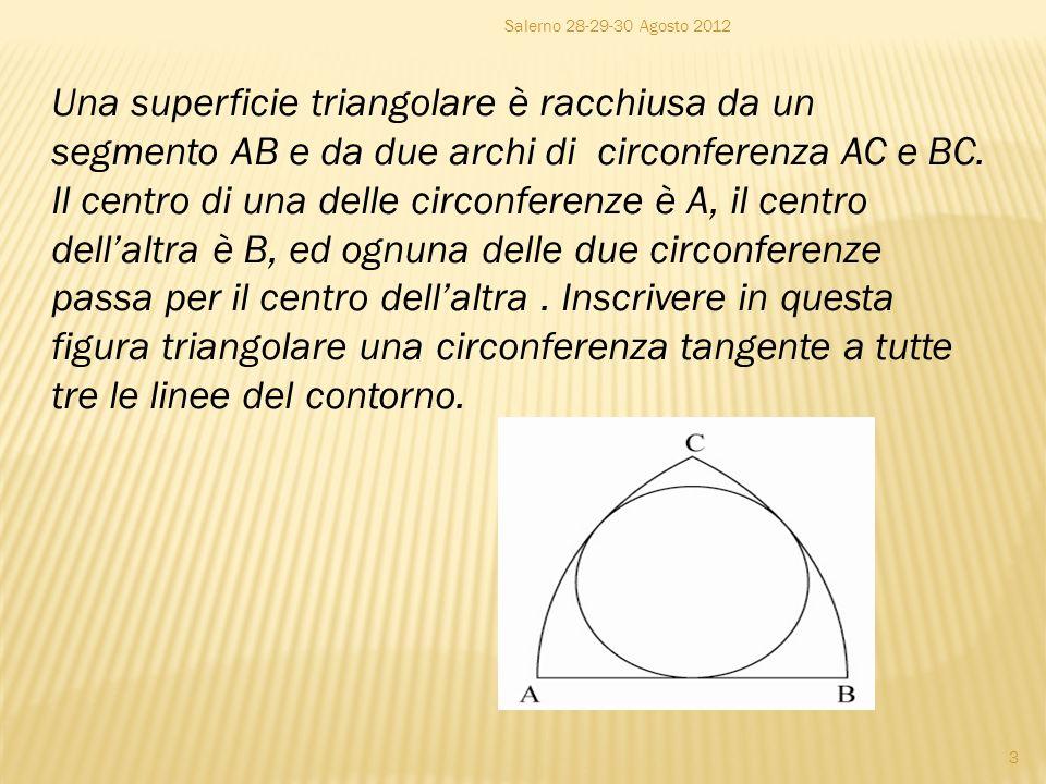Una superficie triangolare è racchiusa da un segmento AB e da due archi di circonferenza AC e BC.