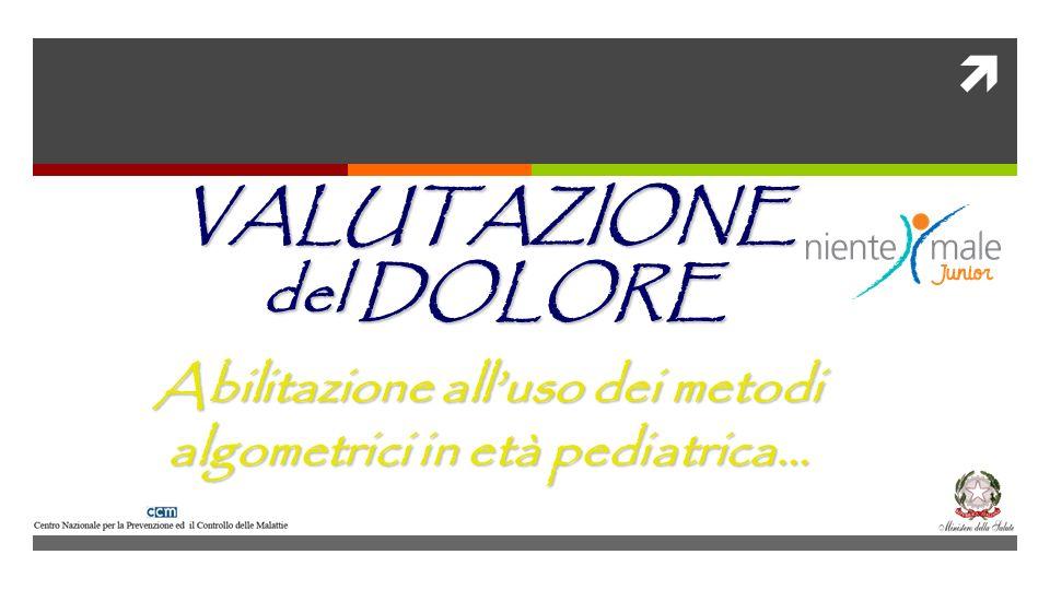 VALUTAZIONE del DOLORE del DOLORE Abilitazione alluso dei metodi algometrici in età pediatrica…