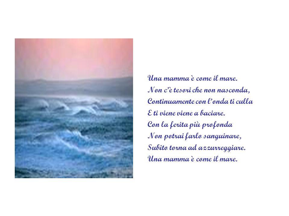 Una mamma è come il mare.