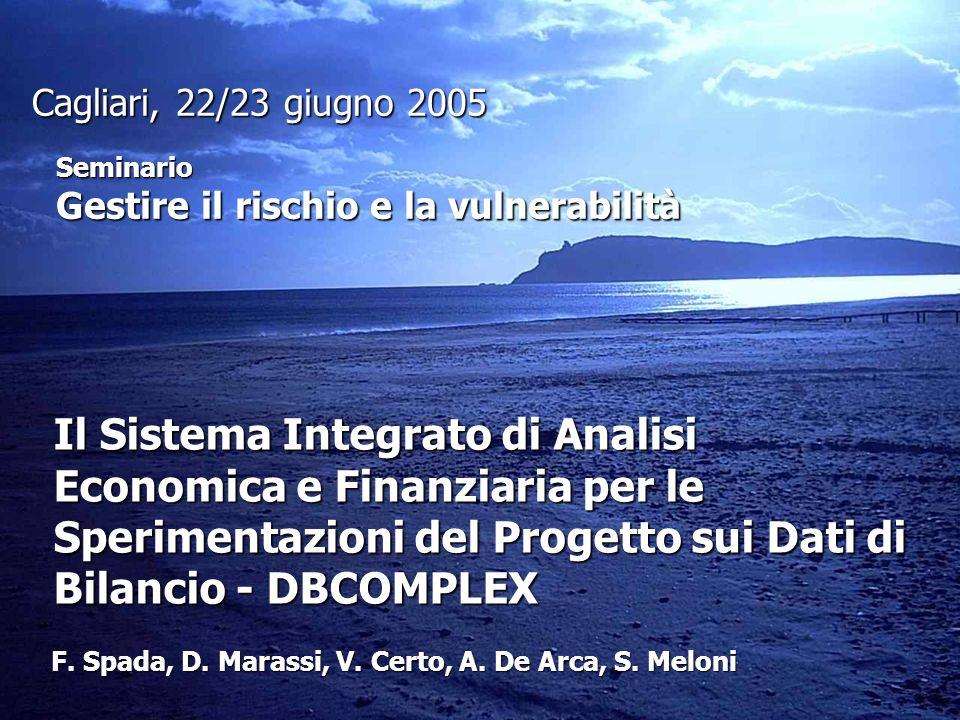 Il Sistema Integrato di Analisi Economica e Finanziaria per le Sperimentazioni del Progetto sui Dati di Bilancio - DBCOMPLEX Cagliari, 22/23 giugno 20