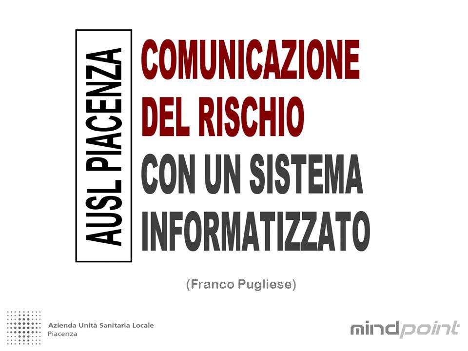 Franco Pugliese www.ausl.pc.it f.pugliese@ausl.pc.it Luca Baiguini www.lucabaiguini.com luca@lucabaiguini.com