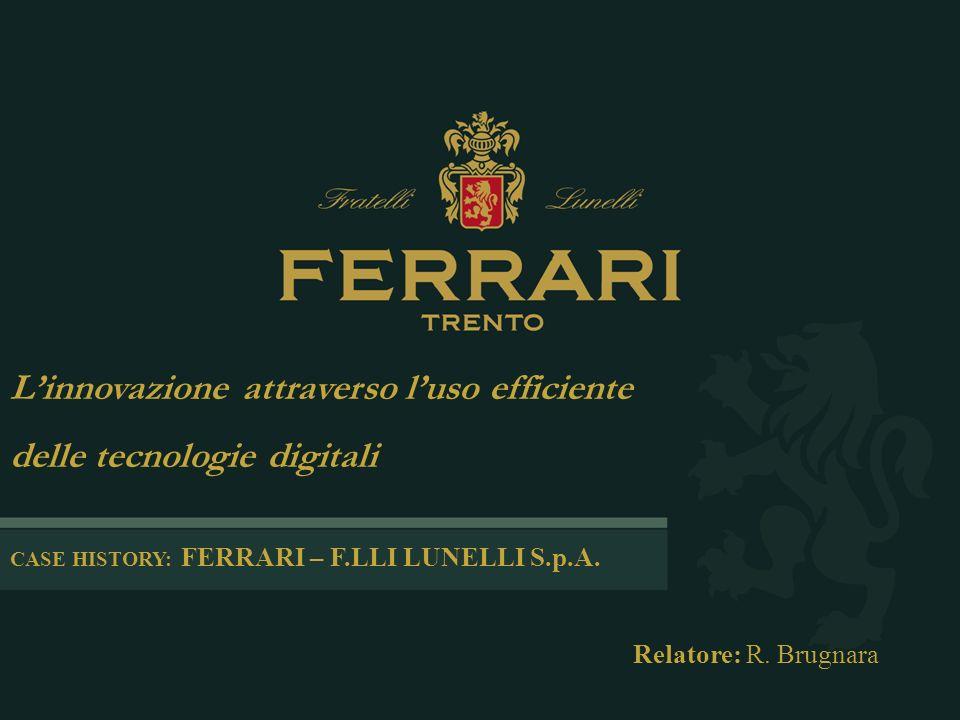 Linnovazione attraverso luso efficiente delle tecnologie digitali CASE HISTORY: FERRARI – F.LLI LUNELLI S.p.A.
