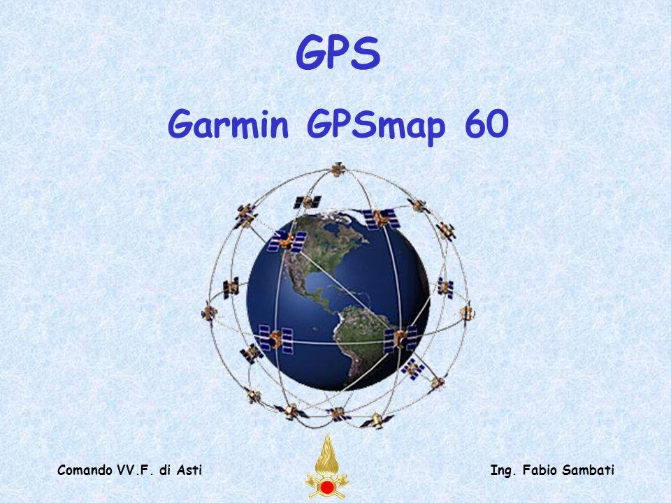 Comando VV.F. di AstiIng. Fabio Sambati GPS Garmin GPSmap 60