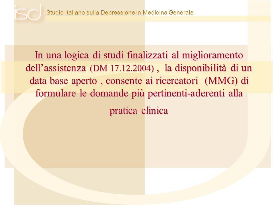 Studio Italiano sulla Depressione in Medicina Generale In una logica di studi finalizzati al miglioramento dellassistenza (DM 17.12.2004), la disponib