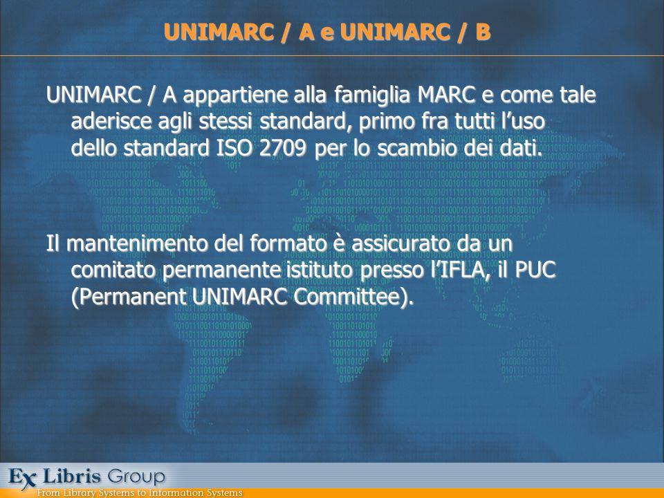 UNIMARC / A appartiene alla famiglia MARC e come tale aderisce agli stessi standard, primo fra tutti luso dello standard ISO 2709 per lo scambio dei d