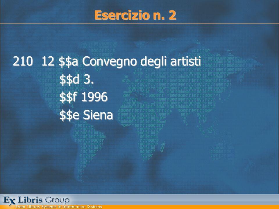 210 12 $$a Convegno degli artisti $$d 3. $$d 3. $$f 1996 $$f 1996 $$e Siena $$e Siena