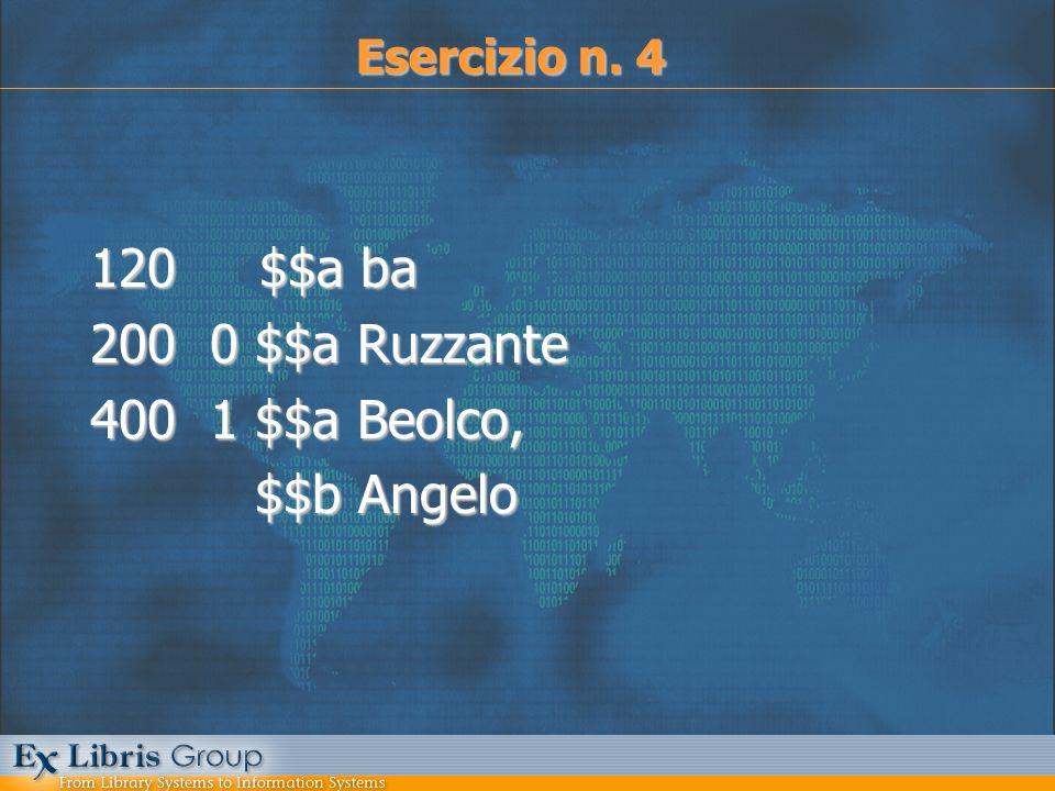 120 $$a ba 200 0 $$a Ruzzante 400 1 $$a Beolco, $$b Angelo $$b Angelo Esercizio n. 4