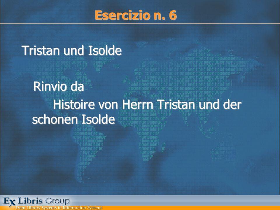 Tristan und Isolde Rinvio da Rinvio da Histoire von Herrn Tristan und der schonen Isolde Histoire von Herrn Tristan und der schonen Isolde Esercizio n