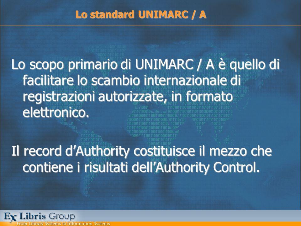 Lo scopo primario di UNIMARC / A è quello di facilitare lo scambio internazionale di registrazioni autorizzate, in formato elettronico. Il record dAut