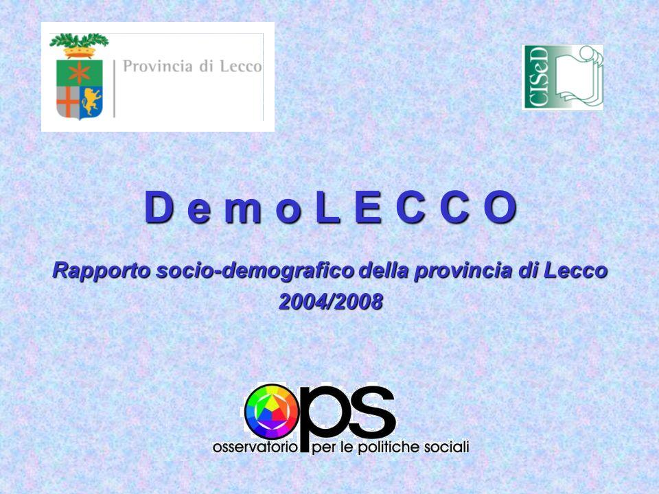 Osservatorio per le Politiche Sociali della Provincia di Lecco D e m o L E C C O Rapporto socio-demografico della provincia di Lecco 2004/2008