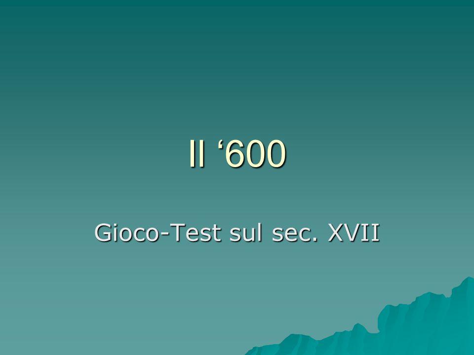Il 600 Gioco-Test sul sec. XVII