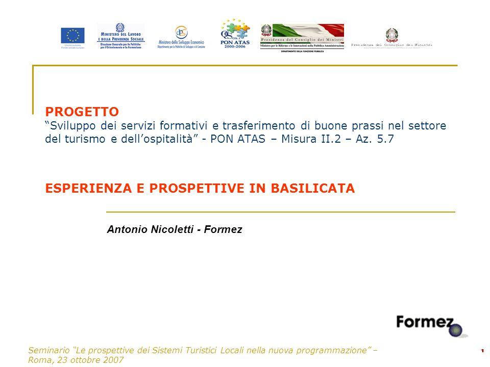 Seminario Le prospettive dei Sistemi Turistici Locali nella nuova programmazione – Roma, 23 ottobre 2007 1 PROGETTO Sviluppo dei servizi formativi e t