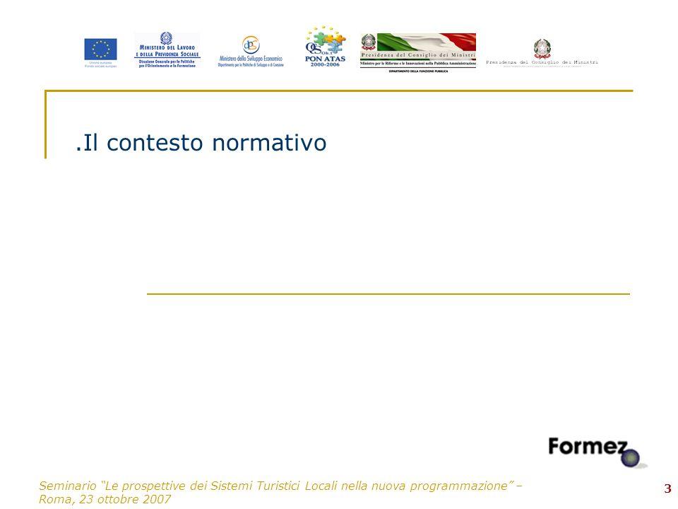 Seminario Le prospettive dei Sistemi Turistici Locali nella nuova programmazione – Roma, 23 ottobre 2007 3.Il contesto normativo