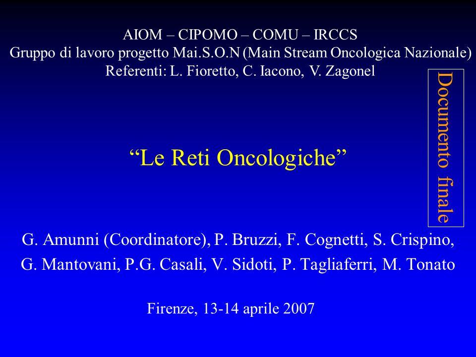 Le Reti Oncologiche G. Amunni (Coordinatore), P. Bruzzi, F. Cognetti, S. Crispino, G. Mantovani, P.G. Casali, V. Sidoti, P. Tagliaferri, M. Tonato AIO