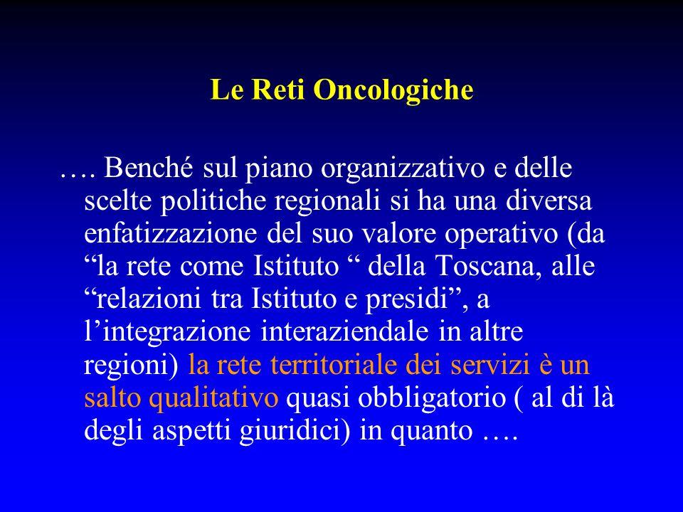 …. Benché sul piano organizzativo e delle scelte politiche regionali si ha una diversa enfatizzazione del suo valore operativo (da la rete come Istitu
