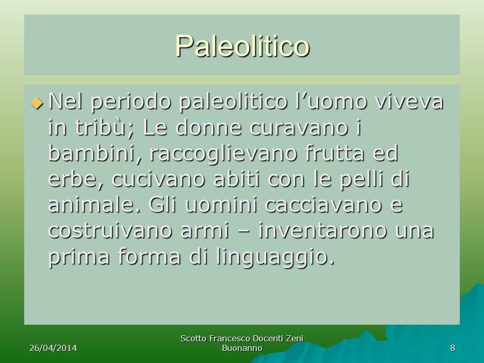 Paleolitico Nel periodo paleolitico luomo viveva in tribù; Le donne curavano i bambini, raccoglievano frutta ed erbe, cucivano abiti con le pelli di a