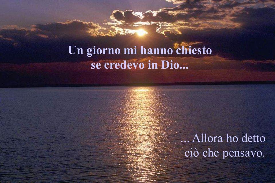 Dio e costante e perenne.È divino. È lessenza della vita, È il riposo della morte...
