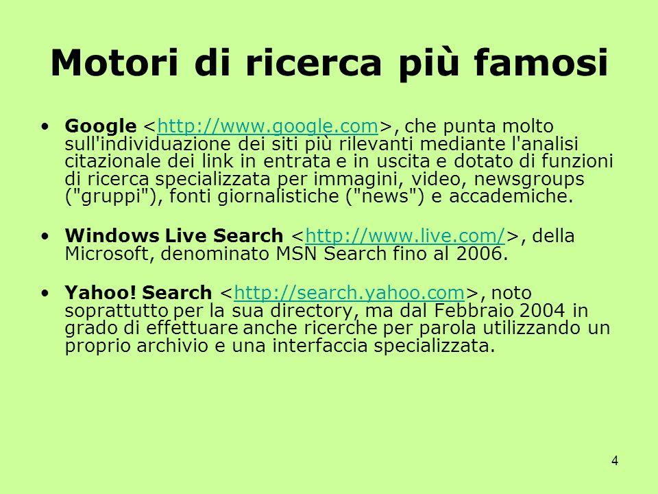 5 Motori di ricerca per argomento About.com http://www.about.com/ Google directory http://directory.google.com Open directory project http://www.dmoz.org/ Yahoo.