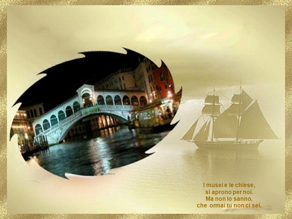 Come è triste Venezia, soltanto un anno dopo comè triste Venezia se non si ama più