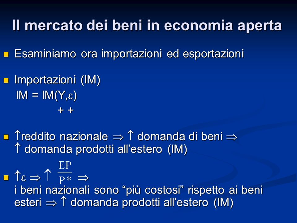 Shock e variazioni dellequilibrio 3) Deprezzamento del cambio ( E) E E Tre effetti su NX=X- IM: Tre effetti su NX=X- IM: X(Y*, ) NX X(Y*, ) NX IM(Y, ) NX IM(Y, ) NX IM/ NX IM/ NX Leffetto netto è ambiguo Leffetto netto è ambiguo Sotto condizioni plausibili su domanda di beni nazionali e esteri (condizioni di Marshall-Lerner) NX Sotto condizioni plausibili su domanda di beni nazionali e esteri (condizioni di Marshall-Lerner) NX